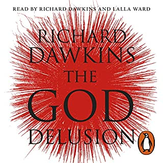 The God Delusion                   By:                                                                                                                                 Richard Dawkins                               Narrated by:                                                                                                                                 Richard Dawkins,                                                                                        Lalla Ward                      Length: 13 hrs and 52 mins     423 ratings     Overall 4.7