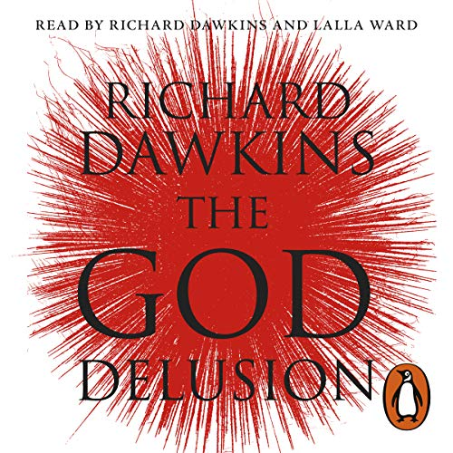 The God Delusion                   Written by:                                                                                                                                 Richard Dawkins                               Narrated by:                                                                                                                                 Richard Dawkins,                                                                                        Lalla Ward                      Length: 13 hrs and 52 mins     14 ratings     Overall 4.4