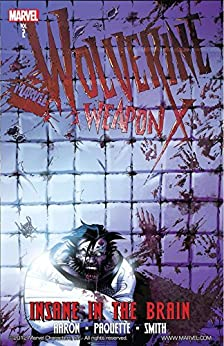 Wolverine: Weapon X Vol. 2: Insane in the Brain by [Jason Aaron, Yanick Paquette, Adam Kubert]