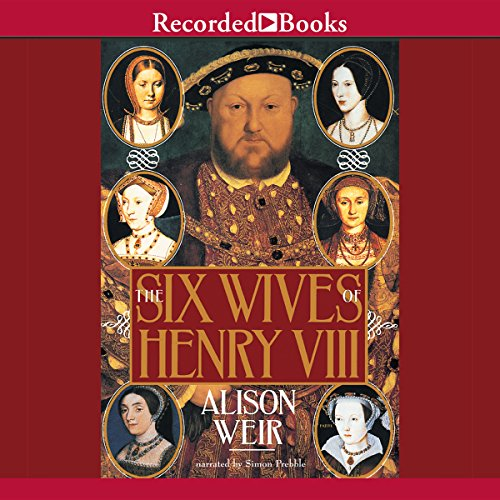 The Six Wives of Henry VIII                   De :                                                                                                                                 Alison Weir                               Lu par :                                                                                                                                 Simon Prebble                      Durée : 22 h et 26 min     3 notations     Global 4,3