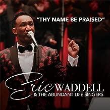 Thy Name Be Praised