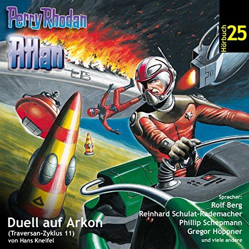 Atlan - Duell auf Arkon (Perry Rhodan Hörspiel 25, Traversan-Zyklus 11) Titelbild