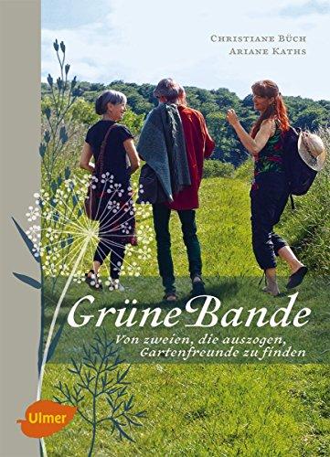 Grüne Bande: Von zweien, die auszogen, Gartenfreunde zu finden