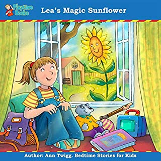 Lea's Magic Sunflower: Bedtime Stories for Kids by Playtime Books                   By:                                                                                                                                 Ann Twigg                               Narrated by:                                                                                                                                 Ann Twigg                      Length: 22 mins     2 ratings     Overall 5.0