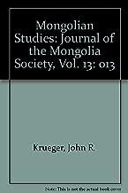 Mongolian Studies: Journal of the Mongolia Society, Vol. 13
