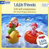 HABA Little Friends – Lilli will schwimmen: Vier kleine Puppen-Abenteuer zum Hören und Mitspielen! (HABA Little Friends Hörspiele, Band 3)