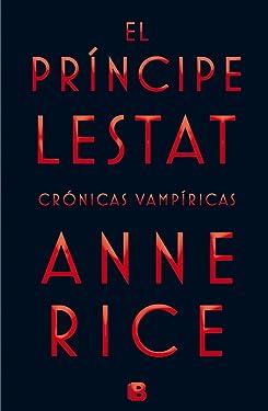 El principe lestat / Prince Lestat (Crónicas vampíricas / Vampire Chronicles) (Spanish Edition)