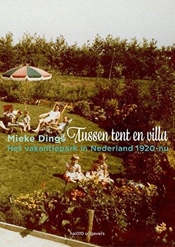 Tussen tent en villa: het vakantiepark in Nederland 1920-nu