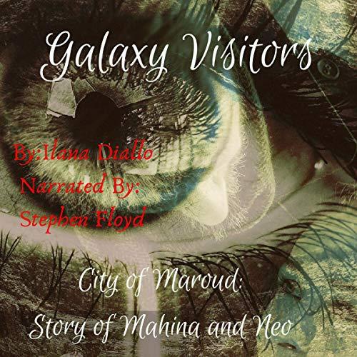Galaxy Visitors     City of Maraud: Story of Mahina and Neo, Book 1              De :                                                                                                                                 Ilana Diallo                               Lu par :                                                                                                                                 Stephen Floyd                      Durée : 3 h et 41 min     Pas de notations     Global 0,0