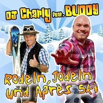 Rodeln, Jodeln und Après Ski