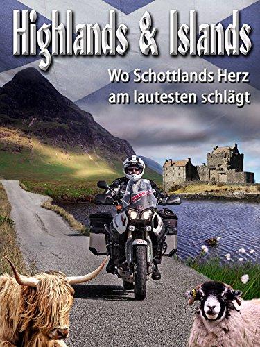 Highlands & Islands - Wo Schottlands Herz am lautesten schlägt