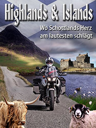Highlands & Islands - Wo Schottlands Herz am lautesten schlägt