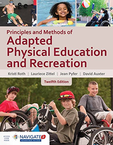Compare Textbook Prices for Principles and Methods of Adapted Physical Education & Recreation 12 Edition ISBN 9781284077810 by Roth, Kristi,Zittel, Laurie,Pyfer, Jean,Auxter, David