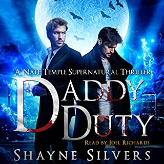 Daddy Duty     A Nate Temple Supernatural Thriller Novella, Book 6.5              Written by:                                                                                                                                 Shayne Silvers                               Narrated by:                                                                                                                                 Joel Richards                      Length: 3 hrs and 12 mins     Not rated yet     Overall 0.0