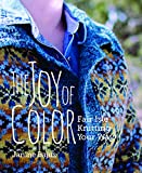 The Joy of Color: Fair Isle Knitting Your Way