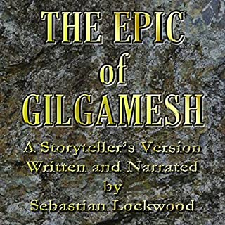 The Epic of Gilgamesh                   By:                                                                                                                                 Sebastian Lockwood (adaptation)                               Narrated by:                                                                                                                                 Sebastian Lockwood                      Length: 1 hr and 6 mins     108 ratings     Overall 3.9