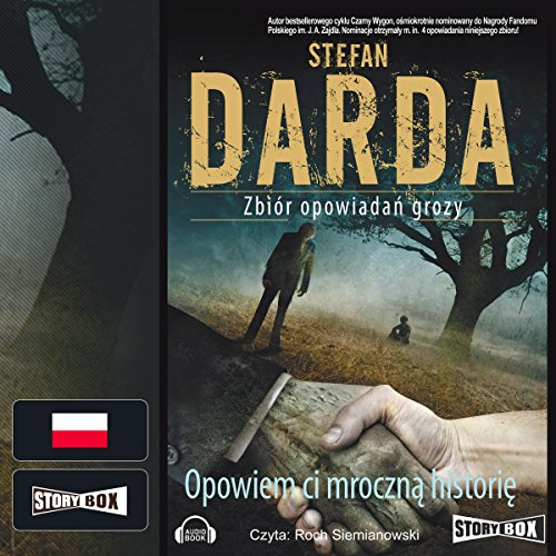 Opowiem ci mroczną historię                   By:                                                                                                                                 Stefan Darda                               Narrated by:                                                                                                                                 Roch Siemianowski                      Length: 10 hrs and 10 mins     1 rating     Overall 5.0