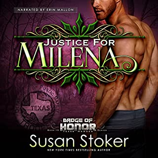 Justice for Milena                   Written by:                                                                                                                                 Susan Stoker                               Narrated by:                                                                                                                                 Erin Mallon                      Length: 7 hrs and 24 mins     2 ratings     Overall 5.0