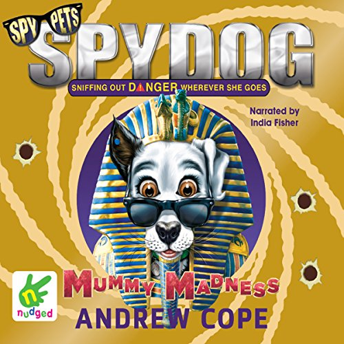 Spy Dog: Mummy Madness audiobook cover art