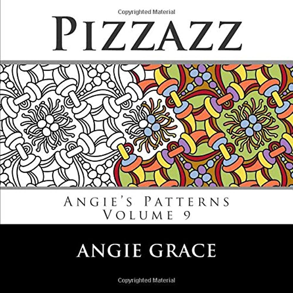 地上で怠けた作曲するPizzazz (Angie's Patterns Volume 9)