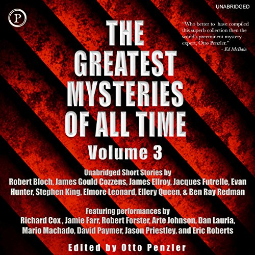The Greatest Mysteries of All Time, Volume 3                   By:                                                                                                                                 Robert Bloch,                                                                                        James Gould Cozzens,                                                                                        James Ellroy,                   and others                          Narrated by:                                                                                                                                 Richard Cox,                                                                                        Jamie Farr,                                                                                        Robert Forster,                   and others                 Length: 6 hrs and 6 mins     Not rated yet     Overall 0.0