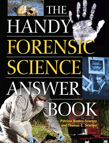 Compare Textbook Prices for The Handy Forensic Science Answer Book: Reading Clues at the Crime Scene, Crime Lab and in Court The Handy Answer Book Series  ISBN 9781578596218 by Barnes-Svarney, Patricia,Svarney, Thomas E.