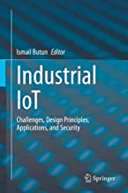 Industrial IoT: Challenges, Design Principles, Applications, and Security (English Edition)