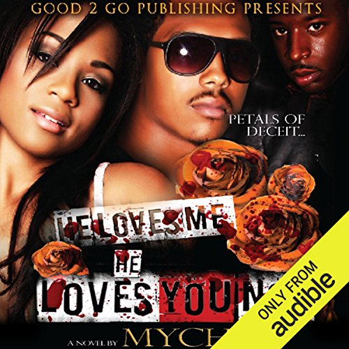 He Loves Me, He Loves You Not audiobook cover art