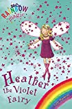 Rainbow Magic: Heather the Violet Fairy: The Rainbow Fairies Book 7