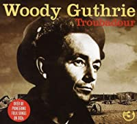Troubadour by Woody Guthrie (2008-10-27)