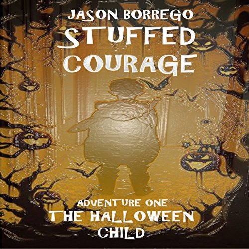 Stuffed Courage: The Halloween Child audiobook cover art