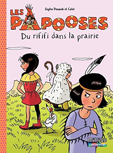 Les Papooses (Tome 6) - Du rififi dans la prairie