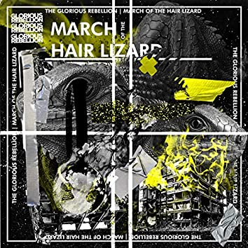 March of the Hair Lizard