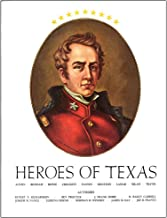 HEROES OF TEXAS: FEATURING OIL PORTRAITS FROM THE SUMMERFIELD G. ROBERTS COLLECTION