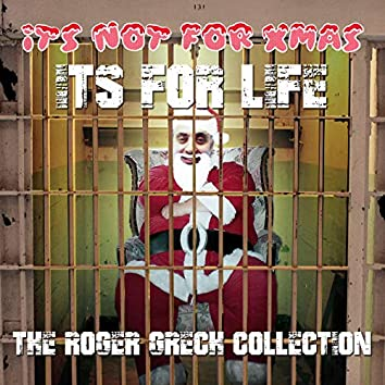 It's Not for Xmas, It's for Life - The Roger Grech Collection