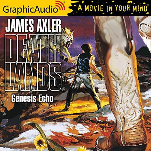 Genesis Echo [Dramatized Adaptation] Audiobook By James Axler cover art