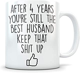 4th Anniversary Gift for Men - Funny 4 Year Wedding Anniversary for Him - Best Marriage Coffee Mug I Love You for Couples Celebrating Their Relationship