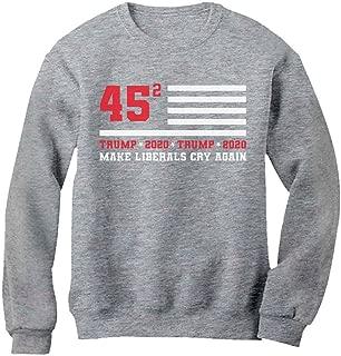 Tstars Pro Trump 45 2 Make Liberals Cry Again USA 2020 Sweatshirt