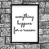 Everything Happens Reason Motivational Inspirierende