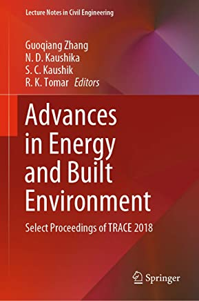Advances in Energy and Built Environment: Select Proceedings of TRACE 2018 (Lecture Notes in Civil Engineering Book 36)