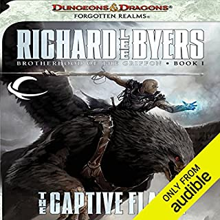 The Captive Flame     Forgotten Realms: Brotherhood of the Griffon, Book 1              By:                                                                                                                                 Richard Lee Byers                               Narrated by:                                                                                                                                 James Patrick Cronin                      Length: 11 hrs and 2 mins     92 ratings     Overall 4.3