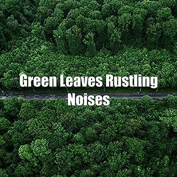 Green Leaves Rustling Noises