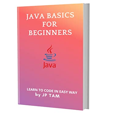 JAVA BASICS FOR BEGINNERS: A Crash Course For Beginners To Learn Java Fast. Tips and Tricks To Programming With Java Code And The Fundamentals To Creating Your First Program.