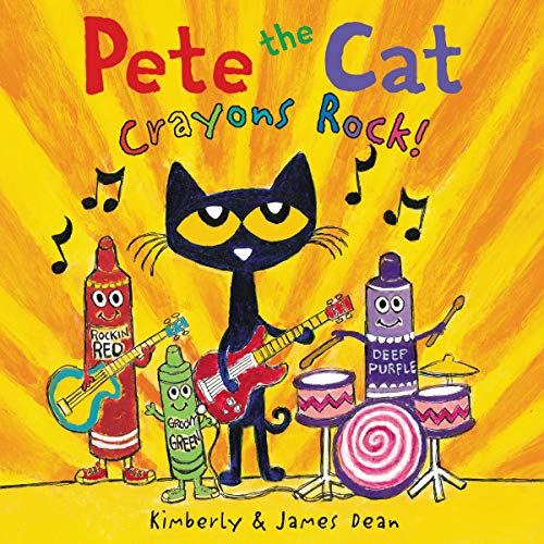 Pete the Cat: Crayons Rock!: Pete the Cat