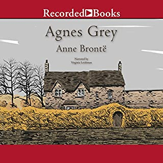 Agnes Grey                   By:                                                                                                                                 Anne Brontë                               Narrated by:                                                                                                                                 Virginia Leishman                      Length: 8 hrs and 3 mins     8 ratings     Overall 4.6
