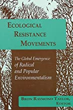 Ecological Resistance Movements: The Global Emergence of Radical and Popular Environmentalism (SUNY series in International Environmental Policy and Theory)