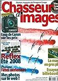 CHASSEUR D'IMAGES [ N° 305 ] JUILLET 2008 /GUIDE D'ACHAT REFLEX ÉTÉ 2008/ FÊTES...