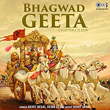 Bhagwad Geeta Chapters 12, 15, 18 (Krishna Bhajan)
