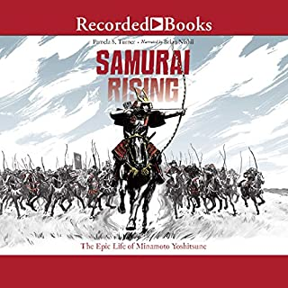 Samurai Rising     The Epic Life of Minamoto Yoshitsune              By:                                                                                                                                 Pamela S. Turner                               Narrated by:                                                                                                                                 Brian Nishii                      Length: 4 hrs and 51 mins     78 ratings     Overall 4.3