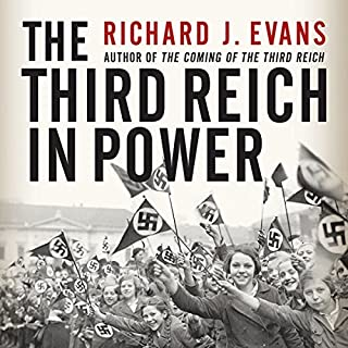 The Third Reich in Power                   By:                                                                                                                                 Richard J. Evans                               Narrated by:                                                                                                                                 Sean Pratt                      Length: 31 hrs and 58 mins     101 ratings     Overall 4.5